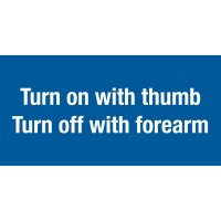 Turn On With Thumb, Turn Off With Forearm Sign