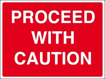 Construction Site Signs - Proceed with Caution