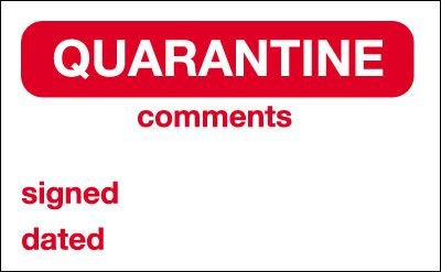 Quarantine/Comments/Signed/Dated Quality Control Labels