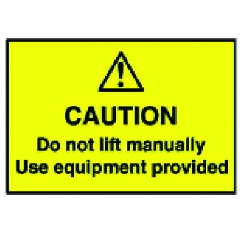Caution Do Not Lift Manually Warning Labels