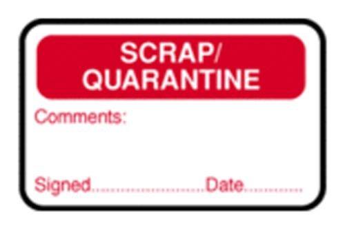 Scrap/Quarantine/Comments/Signed/Date QA Labels