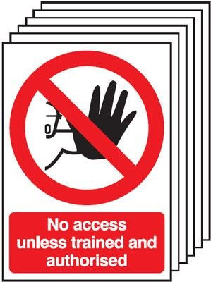6-Pack No Access Unless Trained And Authorised Signs