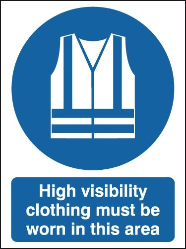 High Visibility Clothing Must Be Worn Aluminium Sign