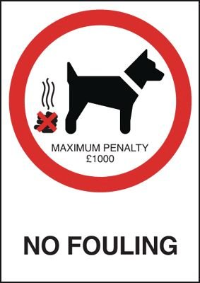 Dog Fouling Signs - No Fouling Maximum Penalty £1000