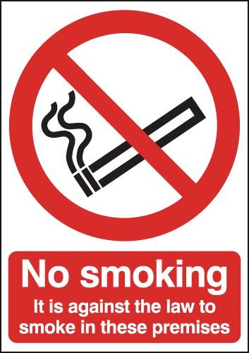 It Is Against The Law To Smoke Premises Window Signs