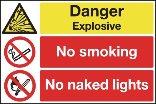 Danger Explosive/No Smoking/No Naked Lights Sign