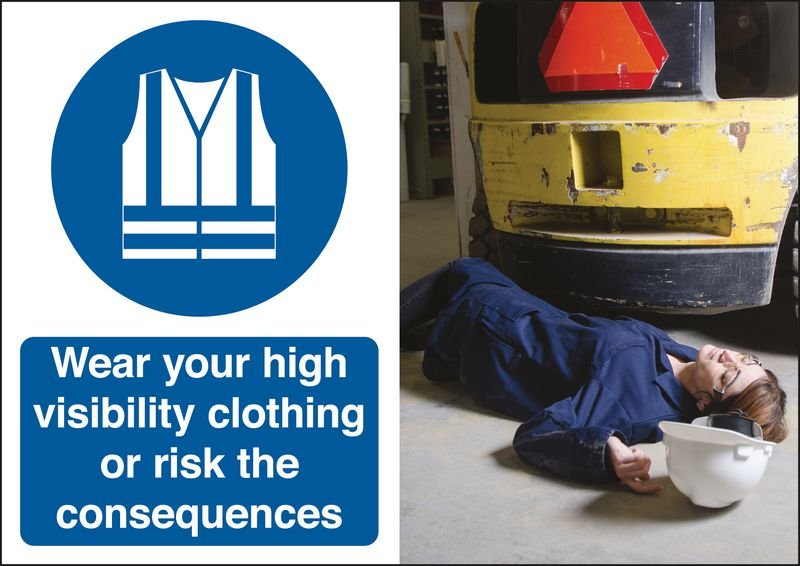 Wear Your Hi-Vis Clothing Consequences Safety Sign