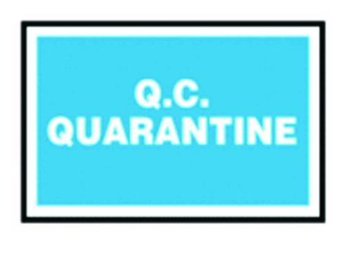 Quarantine - Quality Assurance Sign