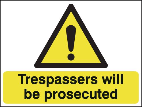 Trespassers Will Be Prosecuted SignS