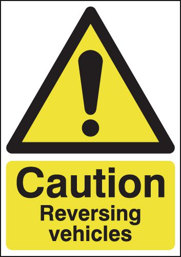 Caution Reversing Vehicles Signs