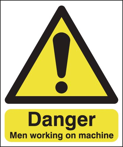 Danger Men Working on Machine Signs