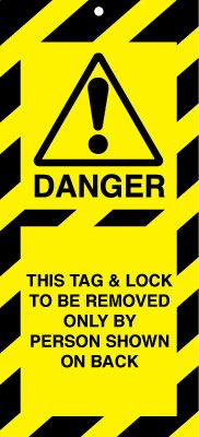 Lockout Safety Tags - This Tag & Lock to be Removed Only by Person Shown