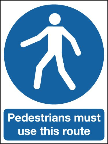 Pedestrians Must Use This Route Outdoor Aluminium Signs