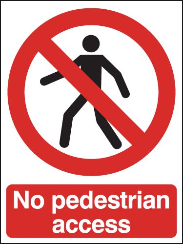 No Pedestrian Access Signs