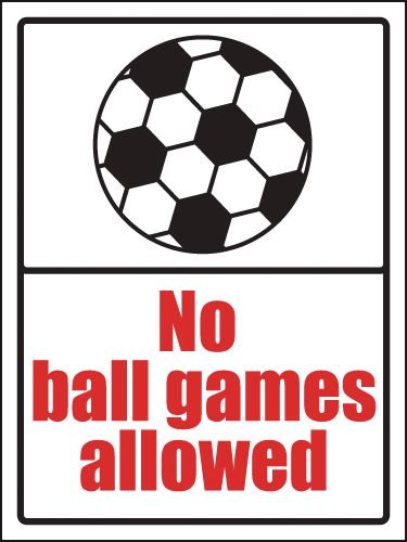 No Ball Games Allowed Sign
