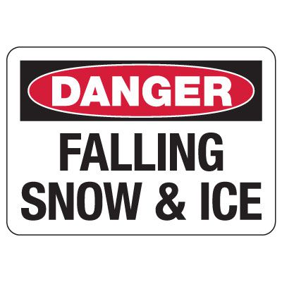 OSHA Danger Sign: Falling Ice & Snow
