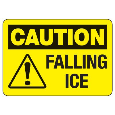 OSHA Caution Sign: Falling Ice