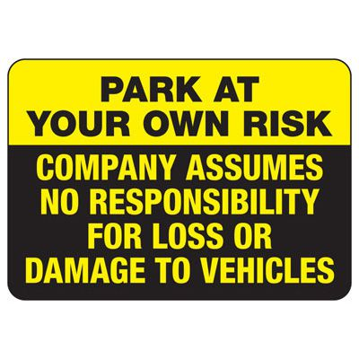 Park At Your Own Risk - Restriction Signs