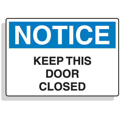 Admittance Signs - Notice Keep This Door Closed