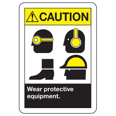 Caution Wear Protective Equipment - ANSI Safety Signs