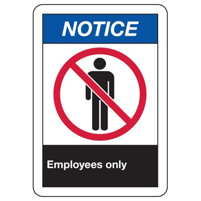 ANSI Safety Signs - Notice Employees Only