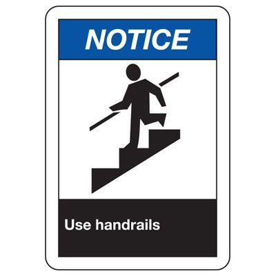 ANSI Safety Signs - Notice Use Handrails