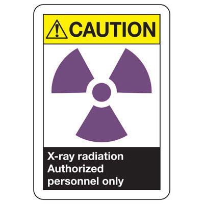 ANSI Safety Signs - Caution X-ray Radiation Authorized Personnel Only