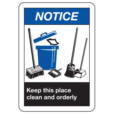 ANSI Z535 Safety Signs - Notice Keep Clean and Orderly