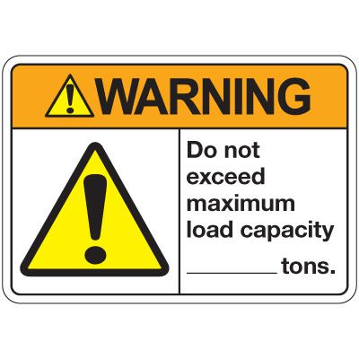 ANSI Z535 Safety Signs - Warning Do Not Exceed Maximum Load
