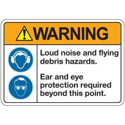 ANSI Z535 Safety Signs - Warning Loud Noise And Flying Debris