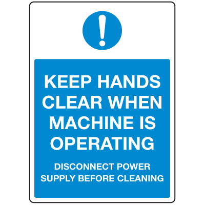 Anti-Microbial Signs - Keep Hands Clear When Machine Is Operating
