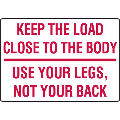 Keep The Load Close To The Body Injury Prevention Signs