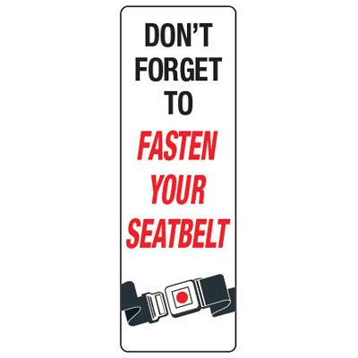 Back Of Sign Labels - Don't Forget To Fasten Your Seatbelt