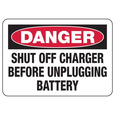 Forklift Safety Signs - Danger Shut Off Charger