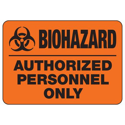 Biohazard Sign - Biohazard Authorized Personnel Only