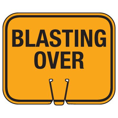 Blasting Cone Signs - Blasting Over