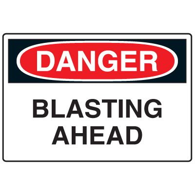 Blasting Safety Signs - Danger Blasting Ahead