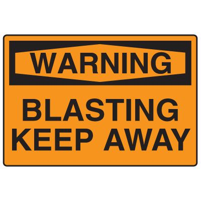 Blasting Safety Signs - Warning Blasting Keep Away