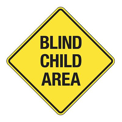 Blind Child Area - Reflective Pedestrian Crossing Signs