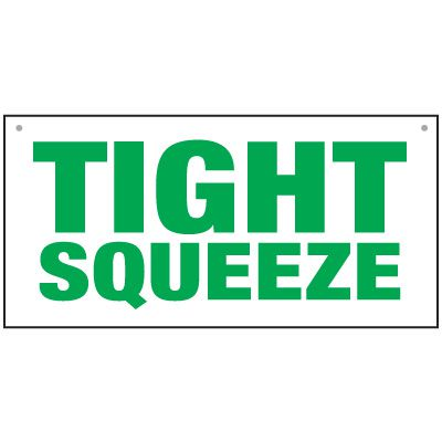 Bulk General Safety Signs - Tight Squeeze