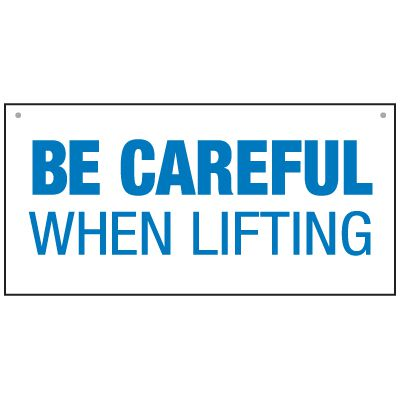 Bulk Lifting Signs - Be Careful When Lifting