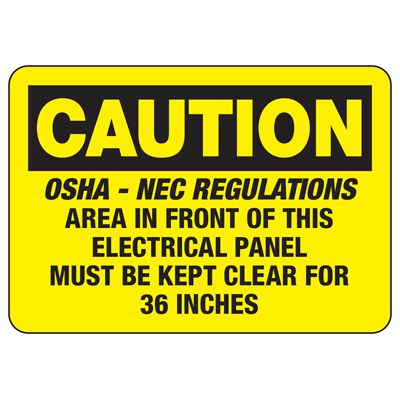 OSHA Caution Signs - Electrical Panel Kept Clear For 36 Inches