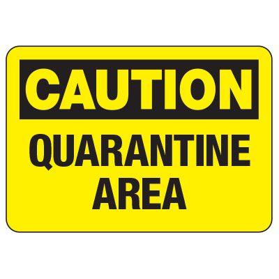 Caution Quarantine Area Sign