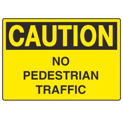 OSHA Caution Signs - No Pedestrian Traffic