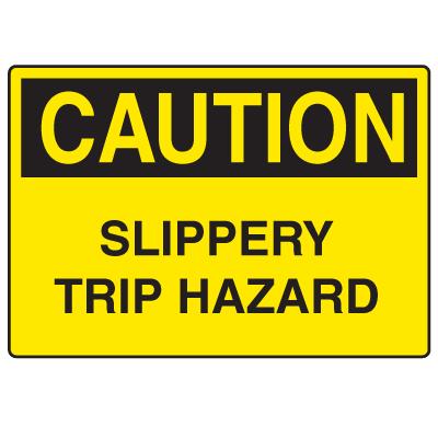 OSHA Caution Signs - Slippery Trip Hazard