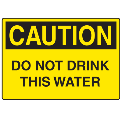 OSHA Caution Signs - Do Not Drink This Water
