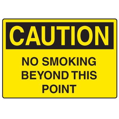 OSHA Caution Signs - No Smoking Beyond This Point
