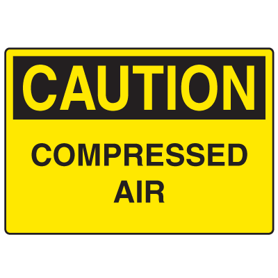 OSHA Caution Signs - Compressed Air
