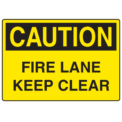 OSHA Caution Signs - Fire Lane Keep Clear