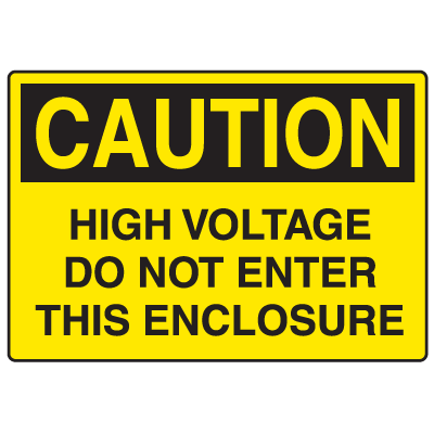 OSHA Caution Signs - High Voltage Do Not Enter This Enclosure